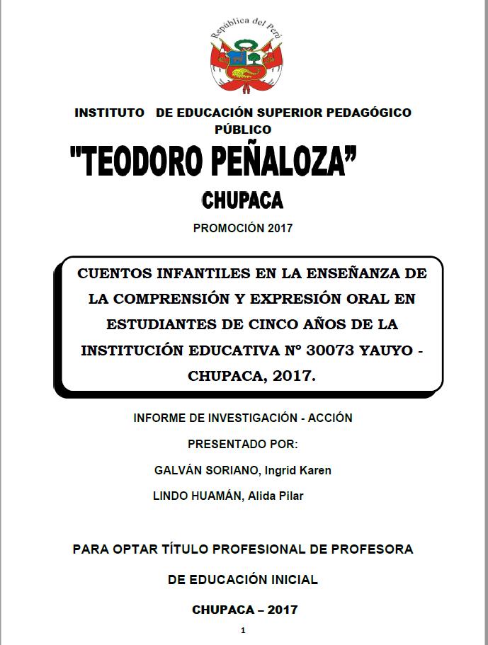 CUENTOS INFANTILES EN LA ENSEÑANZA DE LA COMPRENSIÓN Y EXPRESIÓN ORAL EN ESTUDIANTES DE CINCO AÑOS DE LA INSTITUCIÓN EDUCATIVA Nº 30073 YAUYO -CHUPACA, 2017.